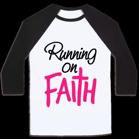 Running On Faith Baseball Tee