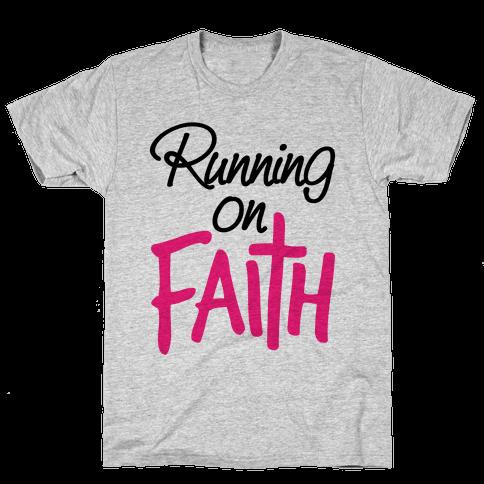Running On Faith Mens T-Shirt