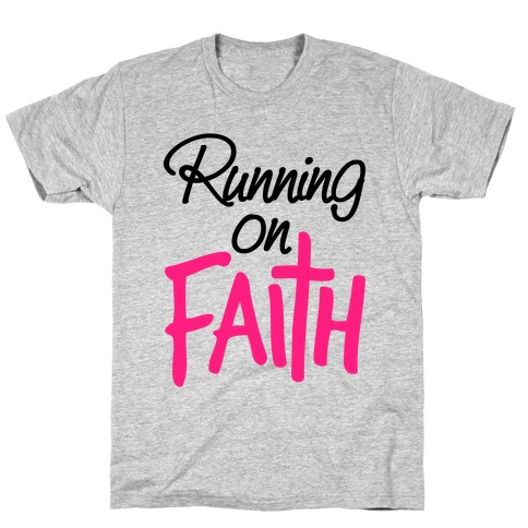 Running On Faith T-Shirt