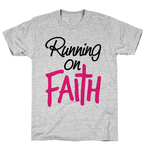 Running On Faith Mens T-Shirt