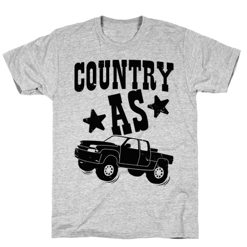 Country as Truck Mens/Unisex T-Shirt