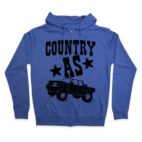 Country as Truck Zip Hoodie