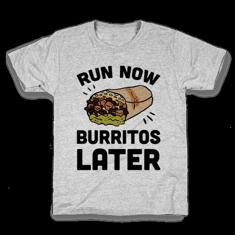 Run Now Burritos Later Kids T-Shirt