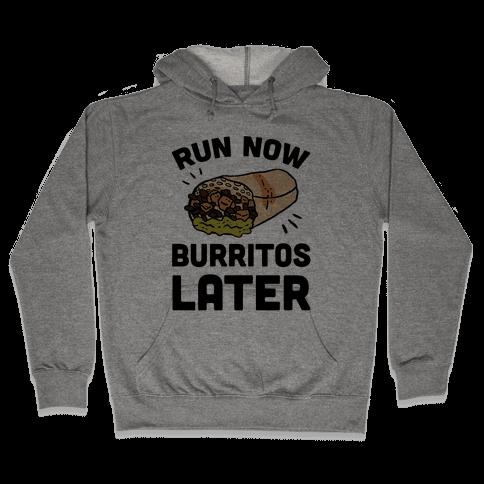 Run Now Burritos Later Hooded Sweatshirt