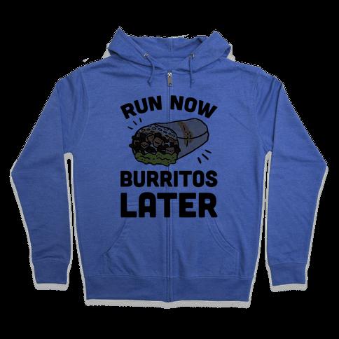 Run Now Burritos Later Zip Hoodie