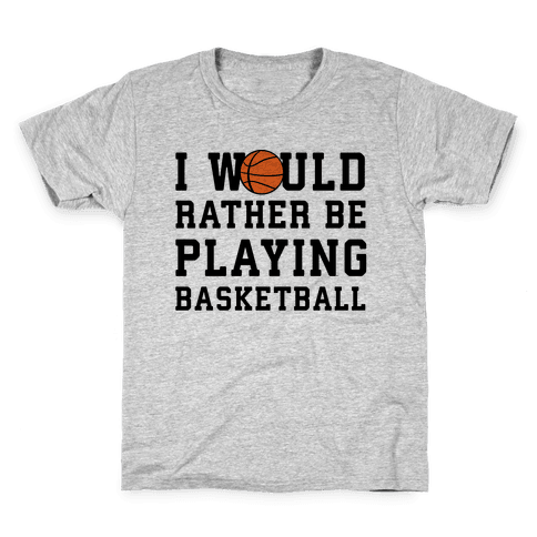 I Would Rather Be Playing Basketball Kids T-Shirt