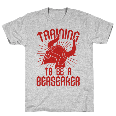 Training To Be A Berserker Mens T-Shirt