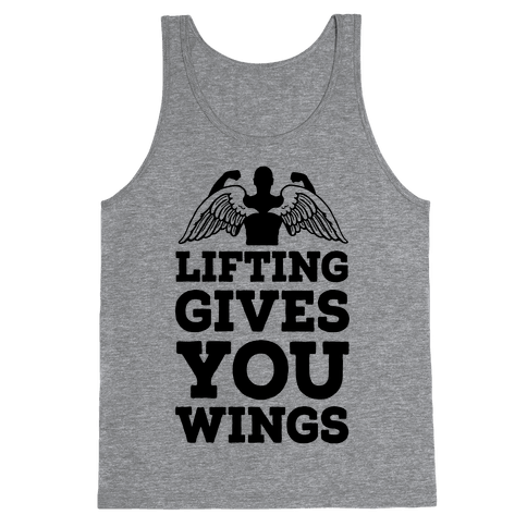 Lifting Gives You Wings