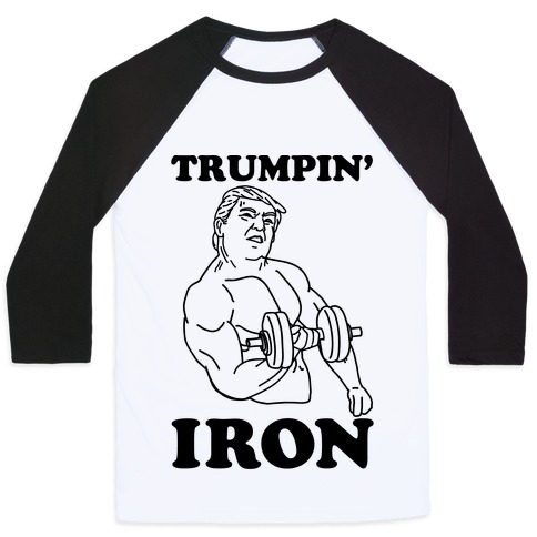 Trumpin' Iron Baseball Tee