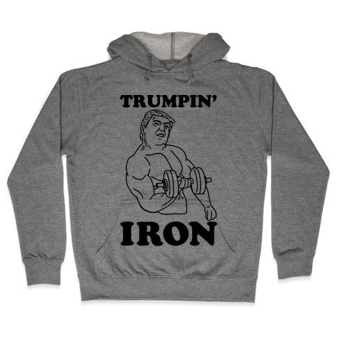 Trumpin' Iron Hooded Sweatshirt