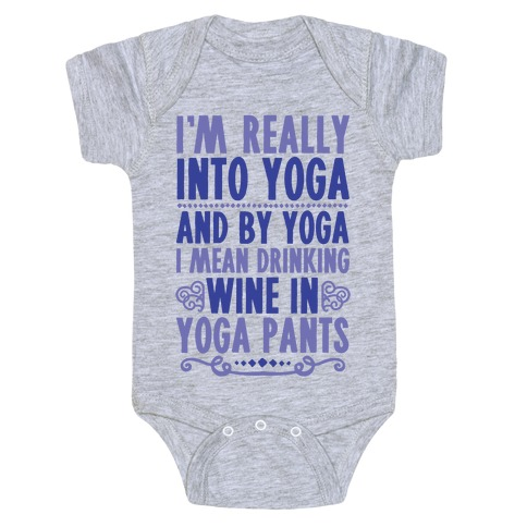 I'm Really Into Yoga (And By Yoga I Mean Drinking Wine In Yoga Pants) Baby Onesy