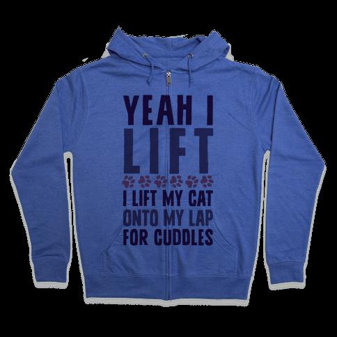 I Lift (My Cat Onto My Lap) Zip Hoodie