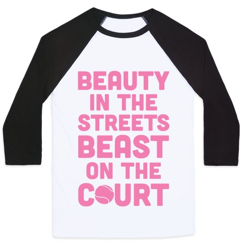 Beauty In The Streets Beast On The Court Baseball Tee