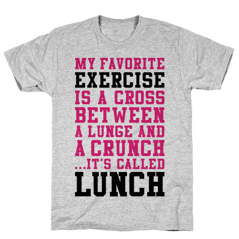 Lunge Crunch Lunch Mens T-Shirt