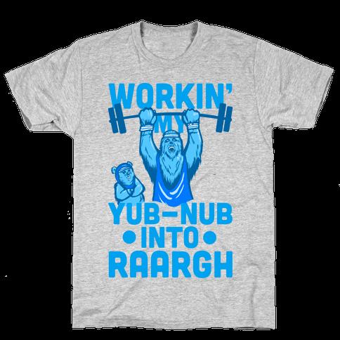Working my Yub-Nub Into RAARGH Mens T-Shirt