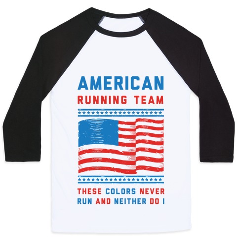 American Running Team These Colors Never Run And Neither Do I (Patriotic Tank) Baseball Tee