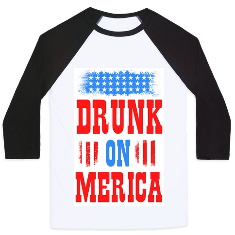 Drunk on Merica! Baseball Tee