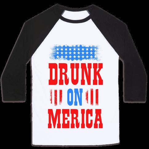 Drunk on Merica! Baseball Tee