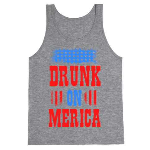 Drunk on Merica! Tank Top