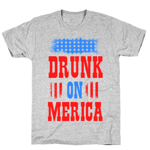 Drunk on Merica! Mens T-Shirt