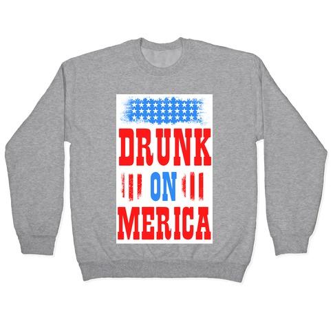 Drunk on Merica! Pullover