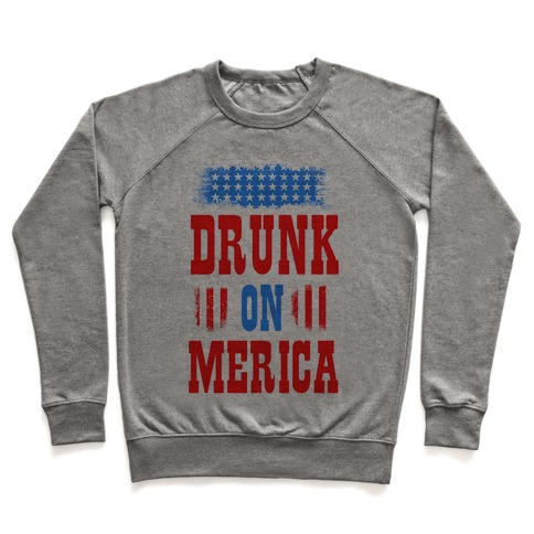 Drunk on Merica! Pullover