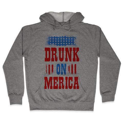 Drunk on Merica! Hooded Sweatshirt