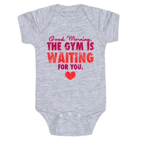 Good Morning (The Gym Is Waiting) Baby Onesy