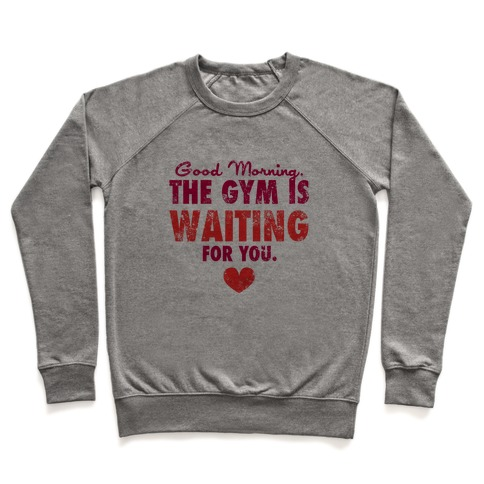 Good Morning (The Gym Is Waiting) Pullover