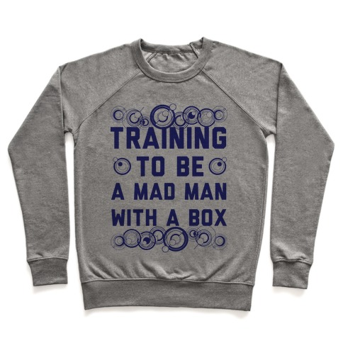 Training To Be A Mad Man With A Box Pullover