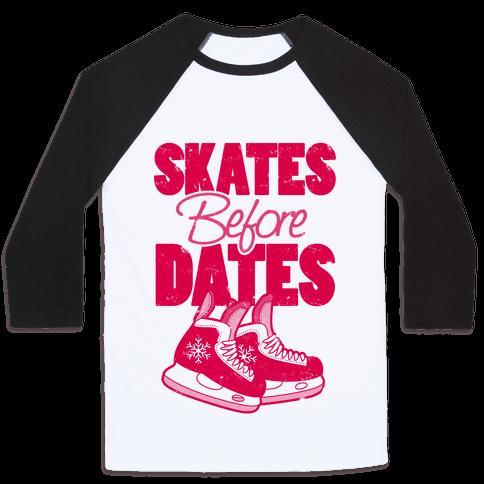 Skates Before Dates Baseball Tee