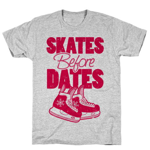 Skates Before Dates Mens T-Shirt
