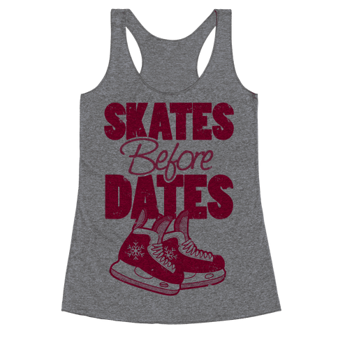 Skates Before Dates Racerback Tank Top
