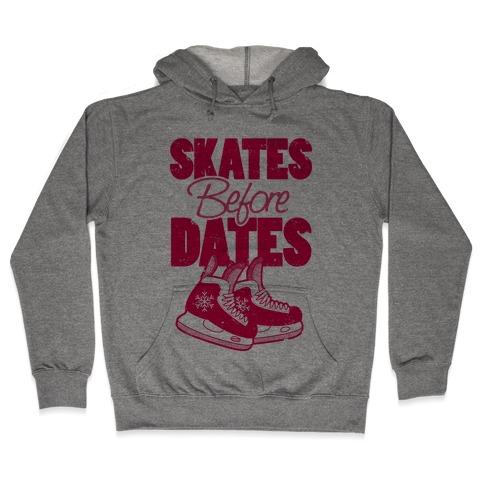 Skates Before Dates Hooded Sweatshirt