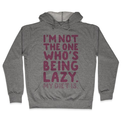 Lazy Diet Hooded Sweatshirt
