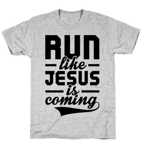 Run Like Jesus Is Coming T-Shirt