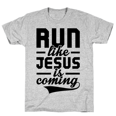 Run Like Jesus Is Coming Mens T-Shirt