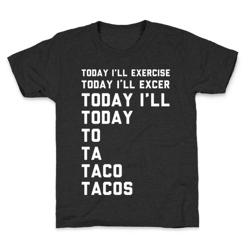 Today I'll Exercise Tacos Kids T-Shirt