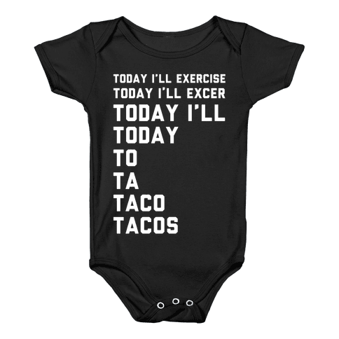 Today I'll Exercise Tacos Baby Onesy