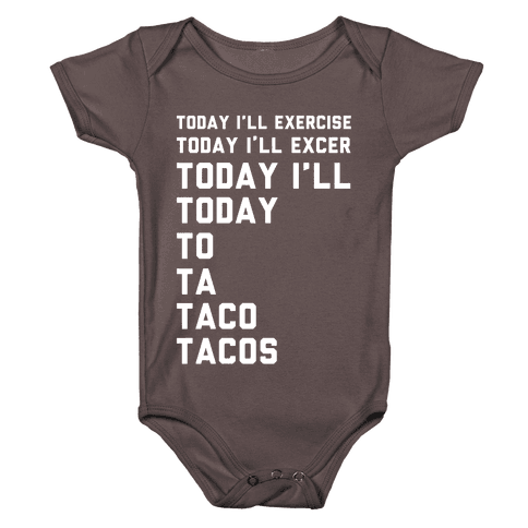 Today I'll Exercise Tacos Baby One-Piece