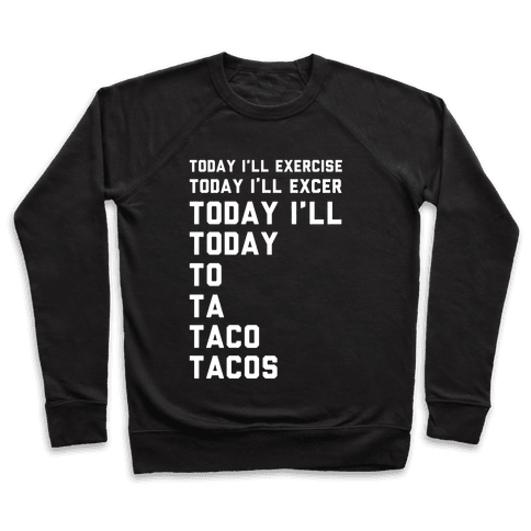 Today I'll Exercise Tacos Pullover