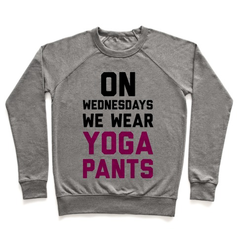 On Wednesdays We Wear Yoga Pants Pullover