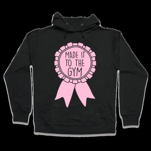 Made It To The Gym Award Ribbon Hooded Sweatshirt