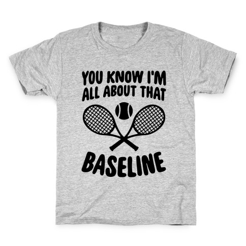You Know I'm All About That Baseline Kids T-Shirt