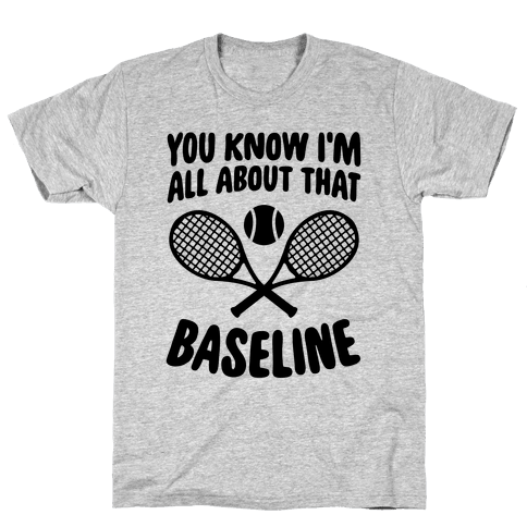 You Know I'm All About That Baseline