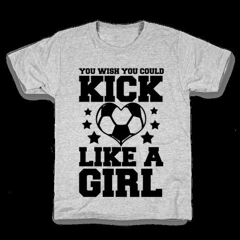 You Wish You Could Kick Kids T-Shirt
