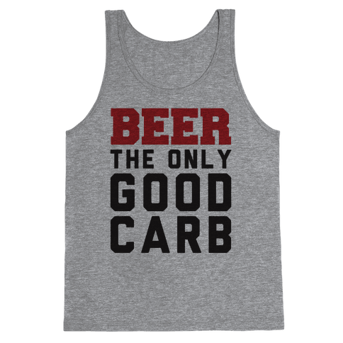 Beer: The Only Good Carb Tank Top