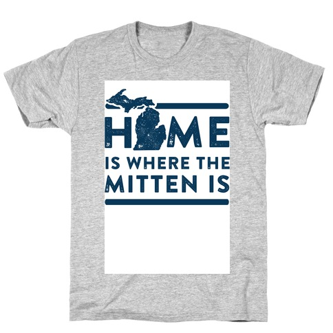 Home Is Where the Mitten Is T-Shirt