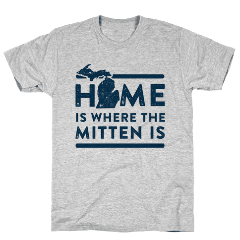 Home Is Where the Mitten Is Mens T-Shirt