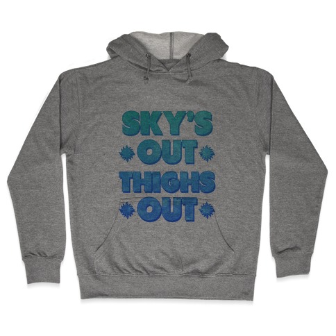 Sky's Out Thighs Out Hooded Sweatshirt